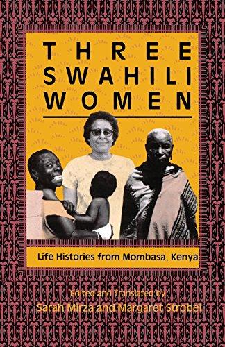 Three Swahili Women: Life Histories from Mombasa, Kenya