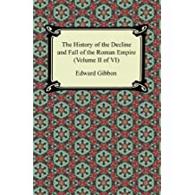 The History of the Decline and Fall of the Roman Empire (Volume II of VI): 2