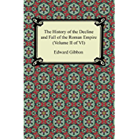 The History of the Decline and Fall of the Roman Empire (Volume II of VI) (English Edition)