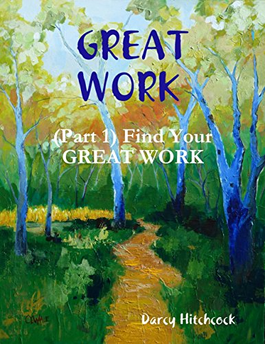 Great Work (Part 1): Finding Your Great Work