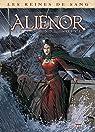 Les Reines de sang, tome 5 :  Alienor, la Légende noire par Mogavino