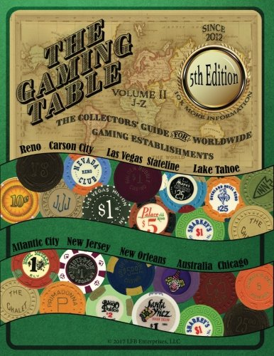 The GAMING TABLE VOLUME 2  J-Z: The Collectors' Guide for Worldwide Gaming Establishments