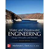 Water and Wastewater Engineering: Design Principles and Practice, Second Edition