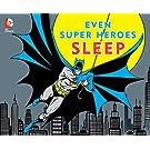 EVEN SUPER HEROES SLEEP (DC Super Heroes)