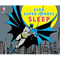 EVEN SUPER HEROES SLEEP (DC Super Heroes)