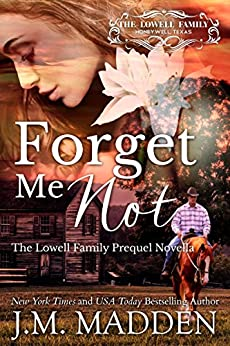 Forget Me Not (The Lowells of Honeywell, Texas) by [Madden, J.M.]