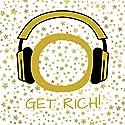 Get Rich! Reichtum, Wohlstand und Fülle manifestieren mit Hypnose Hörbuch von Kim Fleckenstein Gesprochen von: Kim Fleckenstein