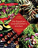 My Egyptian Grandmother s Kitchen: Traditional Dishes Sweet and Savory