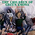 The Children of Green Knowe Audiobook by Lucy M. Boston Narrated by William Franklyn