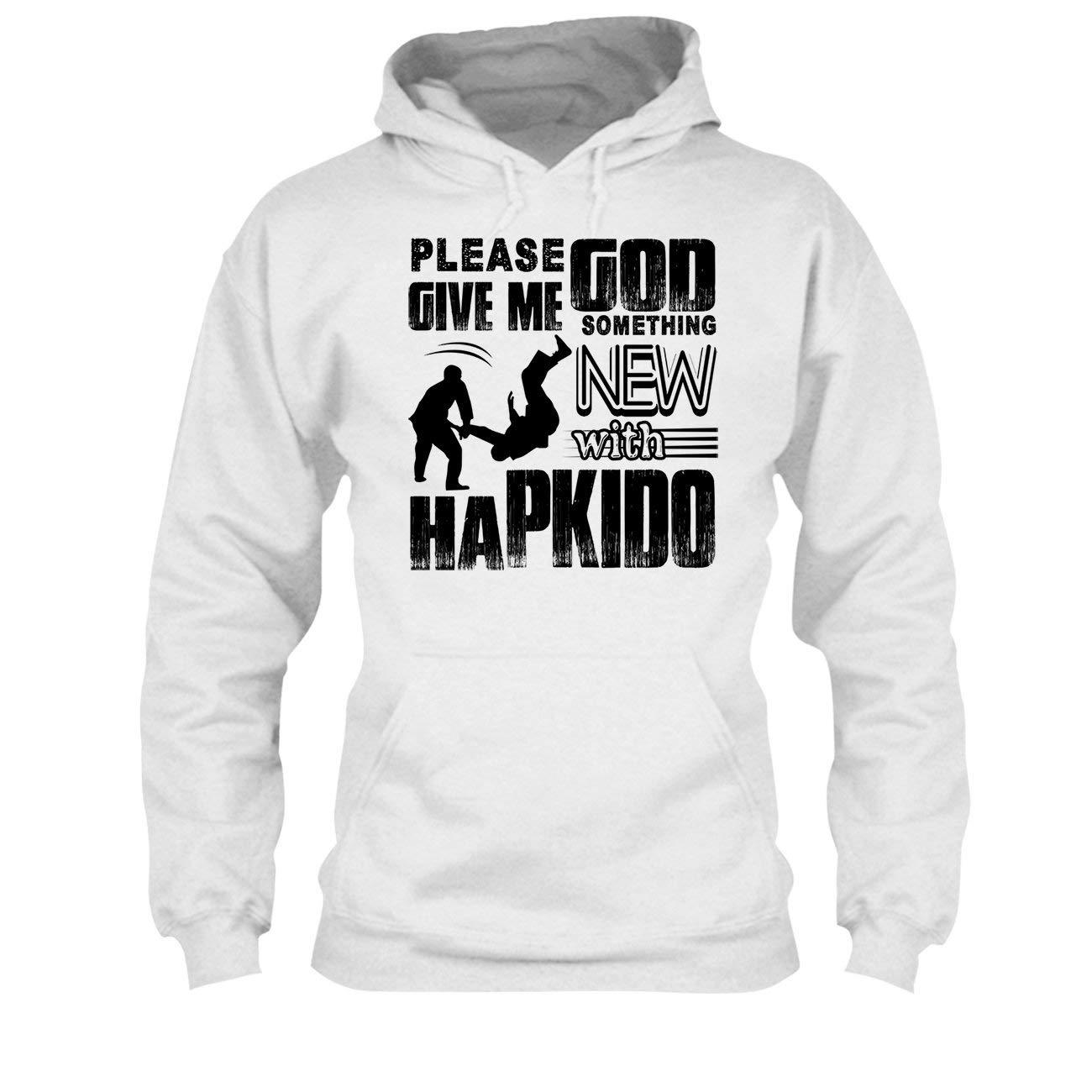 Tee Shirt Light Orange Please God Give Me Something New Hapkido Tshirt Sweatshirt Design