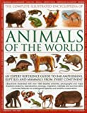 img - for The Illustrated Encyclopedia of Animals of the World: An expert reference guide to 840 amphibians, reptiles and mammals from every continent book / textbook / text book