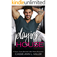 Playing House: A Small Town Brother's Best Friend Romance (The Playboys of Sin Valley Book 1)