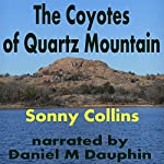 The Coyotes of Quartz Mountain | Sonny Collins