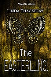 The Easterling (The Legends of Avalyne Book 2)