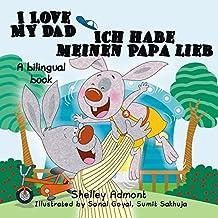 German children's books: I Love My Dad Ich habe meinen Papa lieb (Bilingual English German), Kinderbücher,  german kids books, german baby books (English German Bilingual Collection) (German Edition)
