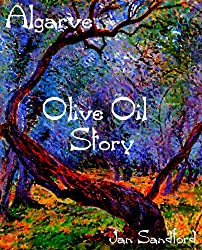 Algarve - Olive Oil Story (Algarve Stories) (English Edition)