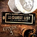 Ep. 3: Conspiracy Theories (The Guest List) | Ron Funches,Eddie Pepitone,Dan St. Germain,Sara Schaefer,Geoff Tate,Eric Rhodes,Sean Keane