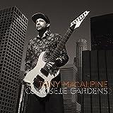 Tony MacAlpine | Concrete Gardens | CD by Tony MacAlpine (2015-05-04)