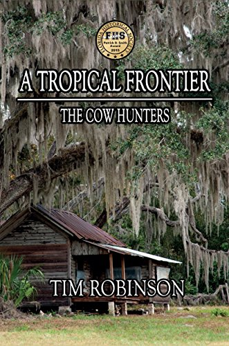 A Tropical Frontier: The Cow Hunters by [Robinson, Tim]