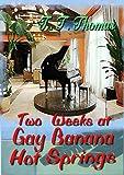 Two Weeks At Gay Banana Hot Springs