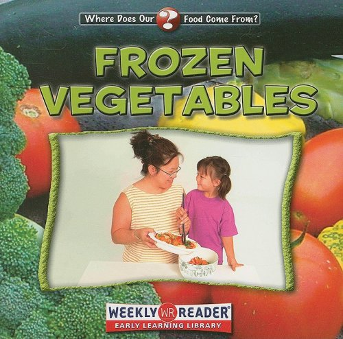 Download Library Book: Frozen Vegetables (Where Does Our Food Come From?) ebook