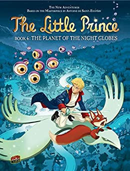#06 The Planet of the Night Globes (The Little Prince) by [Gonnard, Christel]