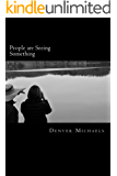 People are Seeing Something: A Survey of Lake Monsters in the United States and Canada (English Edition)