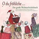 O du fröhliche... Das große Weihnachtshörbuch |  div.