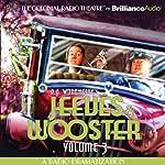 Jeeves and Wooster, Vol. 3: A Radio Dramatization | P. G. Wodehouse,M. J. Elliott
