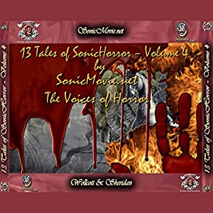 13 Tales of Sonic Horror, Volume 4 Audiobook