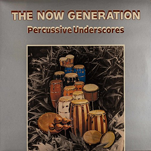 The now generation: percussive underscores by peter luedemann.