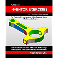 Autodesk Inventor Exercises: 200 Practice Drawings For Autodesk Inventor and Other Feature-Based Modeling Software