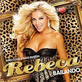 Amazon.com: Bailando (Andi Cowl & Raul Martin Klub edit): Rebeca: MP3