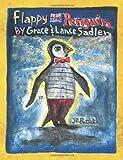 Flappy the Penguin, Grace Sadler and Lance Sadler, 1492238236