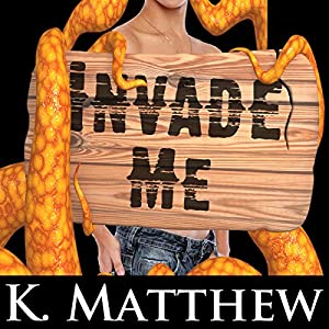 Invade Me Audiobook
