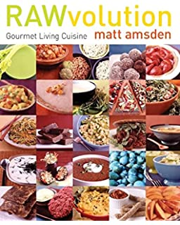 The everything raw food recipe book mike snyder 9781440500114 rawvolution gourmet living cuisine forumfinder Gallery