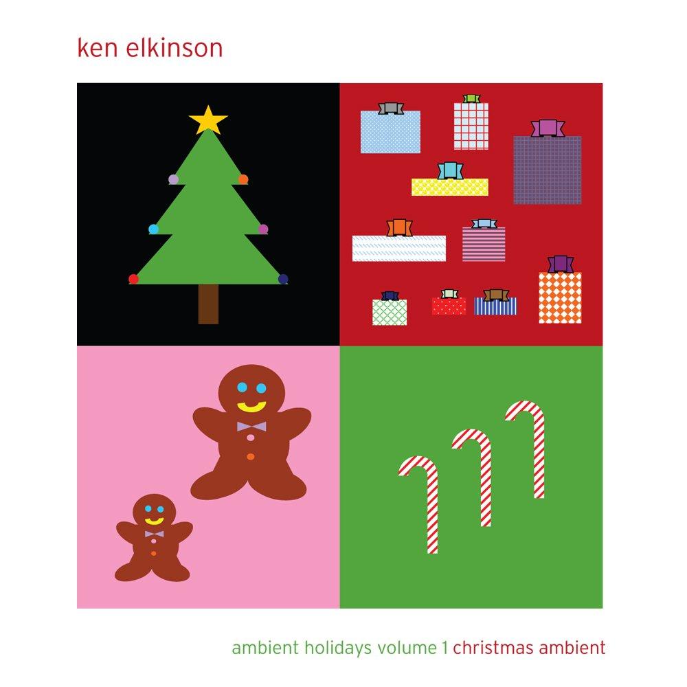 Ken Elkinson - Ambient Holidays Volume 1 - Christmas Ambient ...