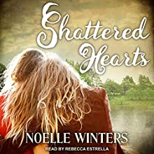 Shattered Hearts Audiobook by Noelle Winters Narrated by Rebecca Estrella