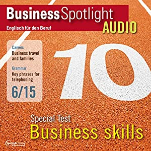 Business Spotlight Audio - Special Test: Business skills. 6/2015 Hörbuch