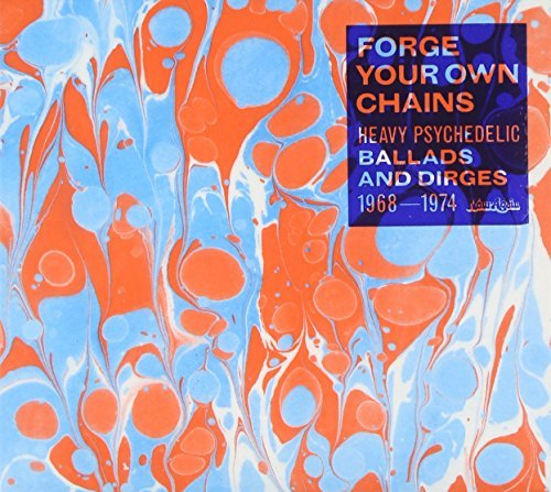 forge-your-own-chains-heavy-psychedelic-ballads-and-dirges-1968-1974-by-various-artists-2009-11-17