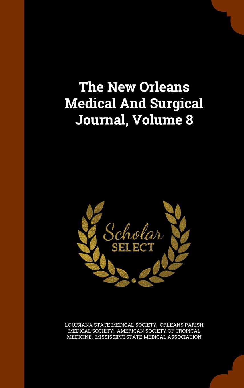 The New Orleans Medical And Surgical Journal, Volume 8 pdf