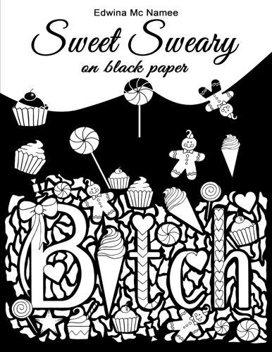 Sweet Sweary On Black Paper 30 Delicious Swears