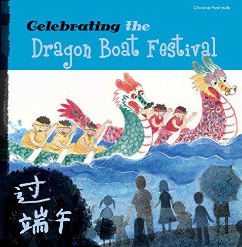 Celebrating the Dragon Boat Festival (Chinese Festivals)