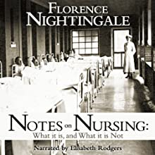 Notes on Nursing: What It Is and What It Isn't Audiobook by Florence Nightingale Narrated by Elisabeth Rodgers