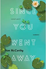 Since You Went Away: Part Three: Summer (Since You Went Away series) Paperback
