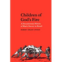 Children of God's Fire: A Documentary History of Black Slavery in Brazil