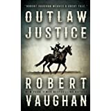Outlaw Justice: A Western Fiction Novel