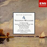Vaughan Williams: Fantasia on a Theme by Thomas Tallis; On Wenlock Edge; Norfolk Rhapsody No.1; The Lark Ascending; In the Fen Country [British Composers]