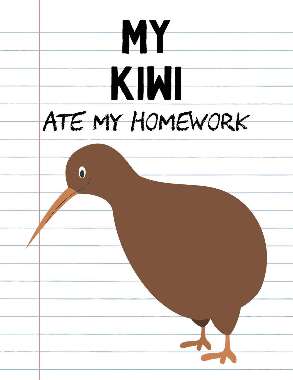 My Kiwi Ate My Homework Funny Blank Lined Notebook Kiwi