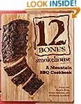12 Bones Smokehouse: A Mountain BBQ C...